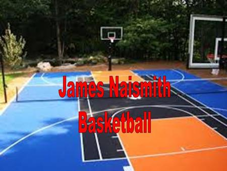 James Naismith Basketball. James Naismith was born in Almonte Ontario November 6, 1861. Basketball was invented December 21, 1891 in Springfield Massachusetts.
