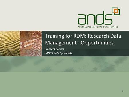 Training for RDM: Research Data Management - Opportunities 1.