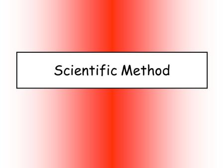 Scientific Method. Steps to Solving a Problem (The Scientific Method) 1.Ask a Question State the problem to be solved or the question to be answered.