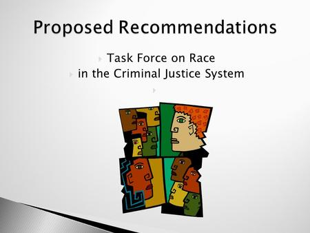 Task Force on Race  in the Criminal Justice System 