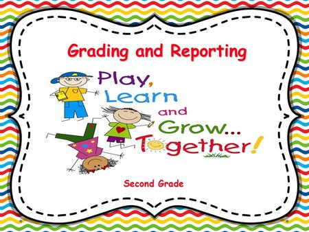 Grading and Reporting Second Grade