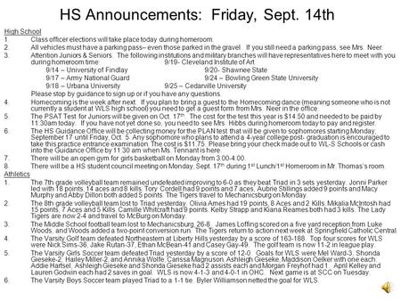 HS Announcements: Friday, Sept. 14th High School 1.Class officer elections will take place today during homeroom. 2.All vehicles must have a parking pass–