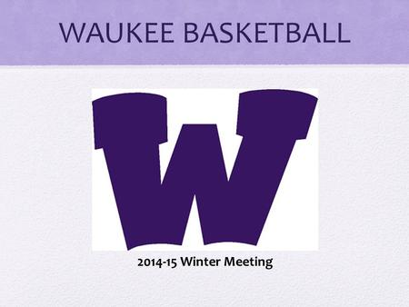 WAUKEE BASKETBALL 2014-15 Winter Meeting.