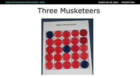 Three Musketeers. Game Rules ● One player is the Musketeers ● The other is the Cardinal.