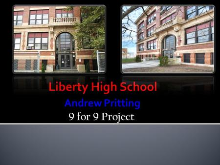 Liberty High School Andrew Pritting 9 for 9 Project