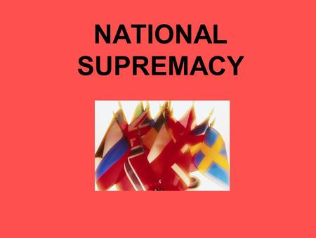 NATIONAL SUPREMACY. Facts of the Case: Associations of companies that create, publish, distribute, sell and/or rent video games brought a declaratory.
