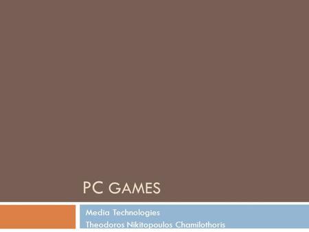 PC GAMES Media Technologies Theodoros Nikitopoulos Chamilothoris.