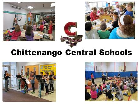 Chittenango Central Schools. Commitment to Excellence As a school community:  We believe our children and community deserve the best programs and facilities.