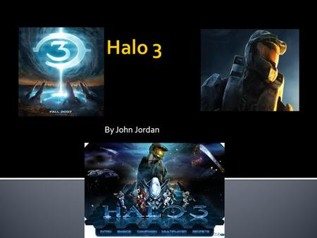 By John Jordan.  Halo 3 is only for the Xbox 360.  It is a FPS. (First Person Shooter).  The story is you are a Spartan (super soldier) from the UNSC.