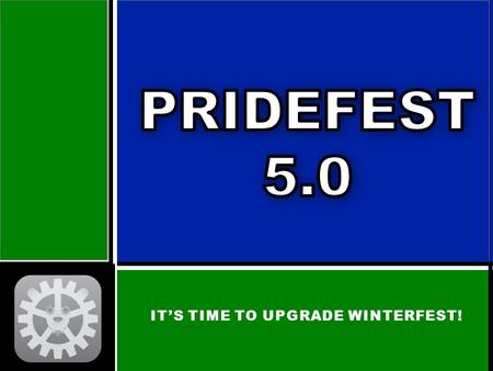 IT'S TIME TO UPGRADE WINTERFEST!. THE OLD. THE NEW!