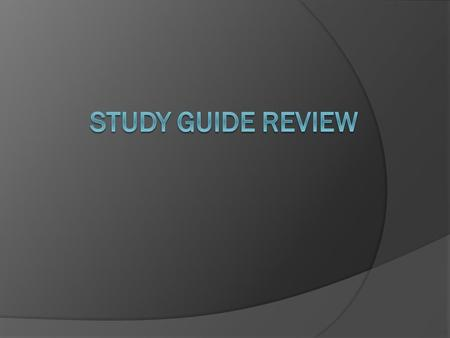 Directions  A few of the study guide problems will be solved on the following slides.  Your job is compare your own solution to my solution shown on.