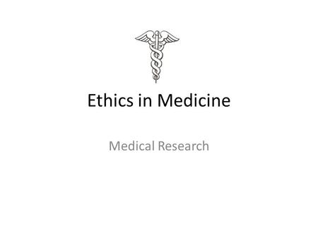 Ethics in Medicine Medical Research. Cloning American scientists at a private company have stunned the world's medical community by cloning (reproducing.