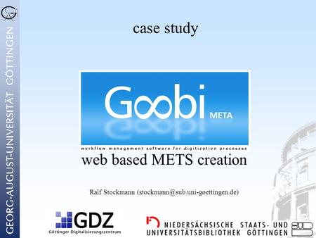 Web based METS creation Ralf Stockmann case study.