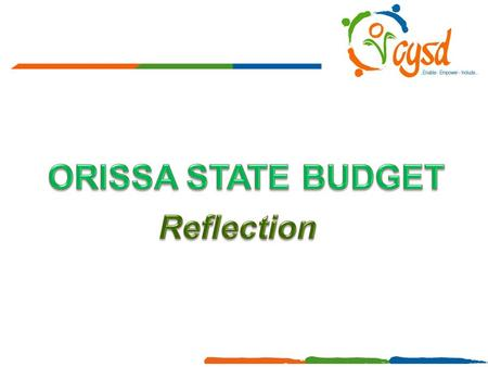Why Budget is Important? Translates the commitments, declarations and polices into financial terms Reflects the priorities of the State and directions.
