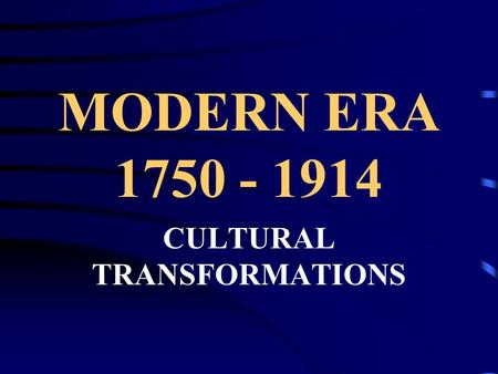 MODERN ERA 1750 - 1914 <strong>CULTURAL</strong> TRANSFORMATIONS. WESTERN CONSUMERISM AND LEISURE Countries –United States, Canada, Great Britain, Australia, <strong>New</strong> <strong>Zealand</strong>.