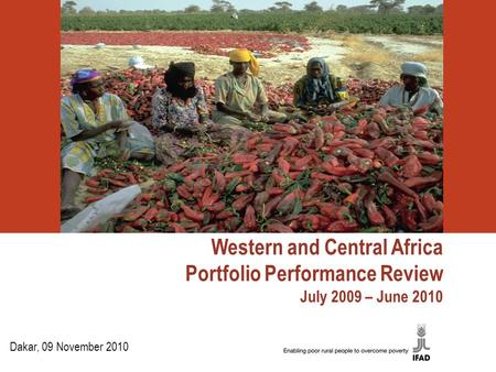 Western and Central Africa Portfolio Performance Review July 2009 – June 2010 Dakar, 09 November 2010.