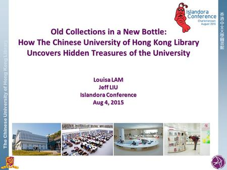 The Chinese University of Hong Kong Library Old Collections in a New Bottle: How The Chinese University of Hong Kong Library Uncovers Hidden Treasures.