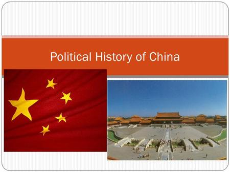 Political History of China. POLITICAL DEVELOPMENT Four influences: Geographical Influences Historical Influences before 1949 Historical Influences of.