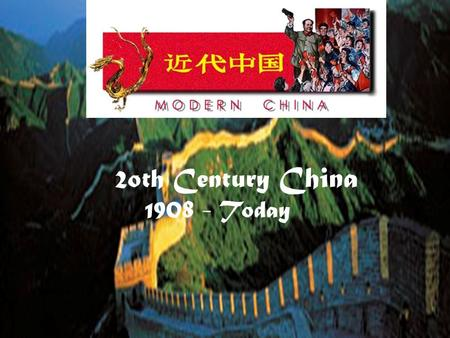 2oth Century China 1908 - Today. The Creation of the Chinese Republic Kuomintang: Nationalist movement formed China into a republic. –When Ci Xi (Hsu.