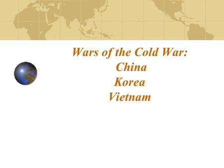 Wars of the Cold War: China Korea Vietnam. China (Civil War) - Roots 1912 - China becomes a republic under Sun Yat-sen. Dictatorship replaces the republican.