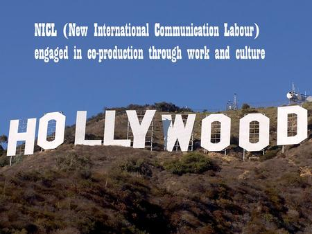NICL (New International Communication Labour) engaged in co-production through work and culture.