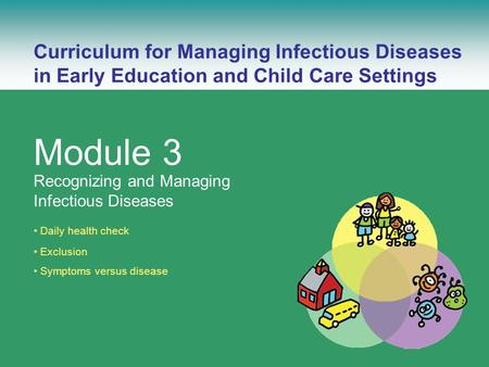 Managing Infectious Diseases Curriculum – Module 3Curriculum for Managing Infectious Diseases – Module 3 Curriculum for Managing Infectious Diseases in.