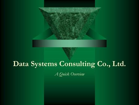Data Systems Consulting Co., Ltd. A Quick Overview.