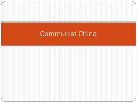 Communist China. Review of Book Notes-Civil War in China& Two Chinas and the Cold War.