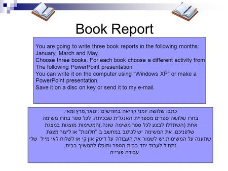 Book Report You are going to write three book reports in the following months: January, March and May. Choose three books. For each book choose a different.