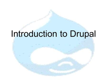 Introduction to Drupal. What is Drupal Drupal is a free software. It allows us to publish, manage and organize a variety of content on a website.