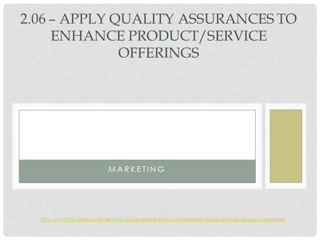 MARKETING 2.06 – APPLY QUALITY ASSURANCES TO ENHANCE PRODUCT/SERVICE OFFERINGS