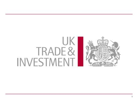 1. © UK Trade & Investment 20122 Introduction to UK Trade & Investment Yorkshire & the Humber David Lilley International Trade Adviser Team Manager.