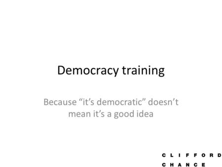 "Democracy training Because ""it's democratic"" doesn't mean it's a good idea."