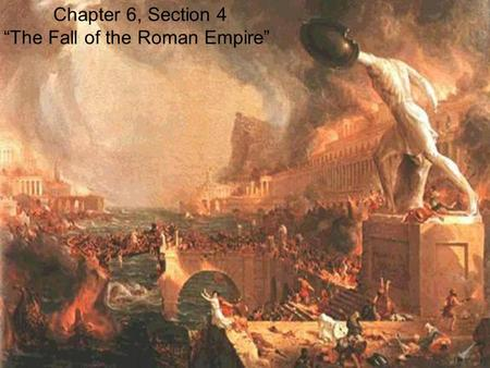 "Chapter 6, Section 4 ""The Fall of the Roman Empire"""