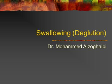 Swallowing (Deglution)