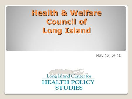 Health & Welfare Council of Long Island May 12, 2010.