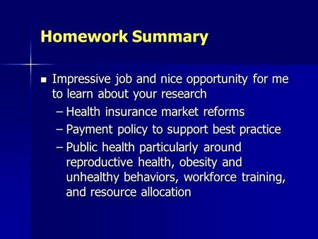 Homework Summary Impressive job and nice opportunity for me to learn about your research Impressive job and nice opportunity for me to learn about your.
