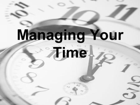 Managing Your Time.