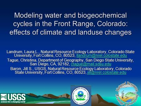 Modeling water and biogeochemical cycles in the Front Range, Colorado: effects of climate and landuse changes Landrum, Laura L., Natural Resource Ecology.