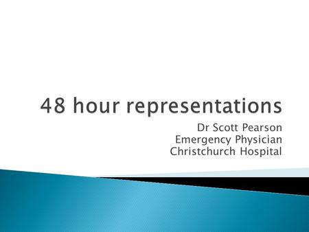 Dr Scott Pearson Emergency Physician Christchurch Hospital.