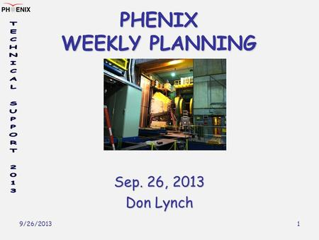 9/26/2013 1 PHENIX WEEKLY PLANNING Sep. 26, 2013 Don Lynch.