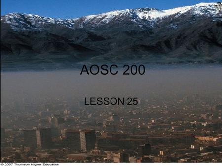 AOSC 200 LESSON 25. Air Pollution William Shakespeare 1564-1616, from his play 'Hamlet'