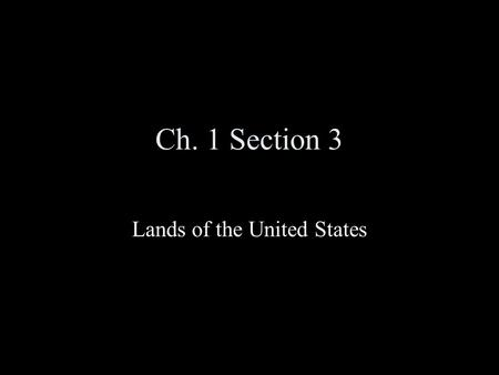 Ch. 1 Section 3 Lands of the United States Review.