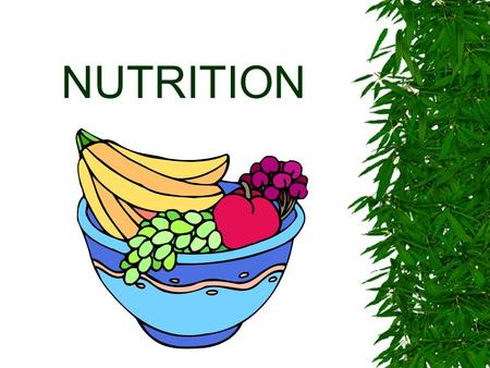 NUTRITION. What is a nutrient?  A nutrient is a chemical substance in foods that builds, repairs, and maintains body tissues, regulates body processes.