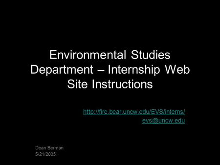 Environmental Studies Department – Internship Web Site Instructions  Dean Berman 5/21/2005.