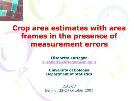Crop area estimates with area frames in the presence of measurement errors Elisabetta Carfagna University of Bologna Department.