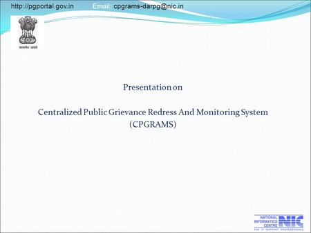 Presentation on Centralized Public Grievance Redress And Monitoring System (CPGRAMS)