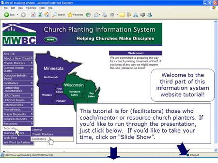 Welcome Welcome to the third part of this information system website tutorial! This tutorial is for (facilitators) those who coach/mentor or resource church.