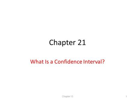 Statistics: Concepts and Controversies What Is a Confidence Interval?
