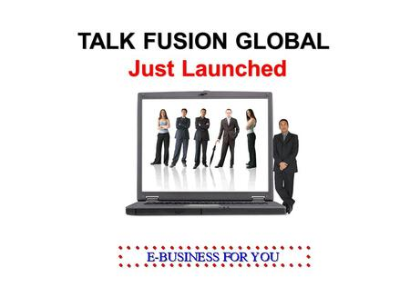 TALK FUSION GLOBAL Just Launched Just Launched. Talk Fusion India Private Limited Solitaire Corporate Park Tower #6, Suite 602 Village Chakala, Andheri.
